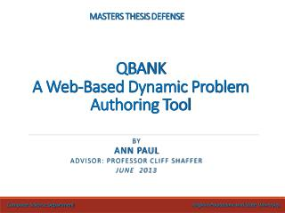 MASTERS THESIS  DEFENSE QBANK  A Web-Based Dynamic Problem  Authoring Tool