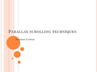 Parallax scrolling techniques