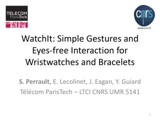 WatchIt: Simple Gestures and Eyes-free Interaction for Wristwatches and Bracelets