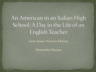 An American in an Italian High School: A Day in the Life of an English Teacher