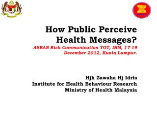 Hjh Zawaha Hj Idris Institute for Health  Behaviour  Research Ministry of Health Malaysia