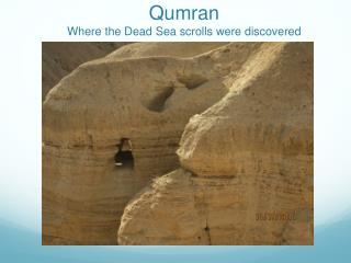 Qumran Where the Dead Sea scrolls were discovered