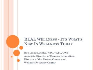 REAL Wellness - It�s What�s New In Wellness Today