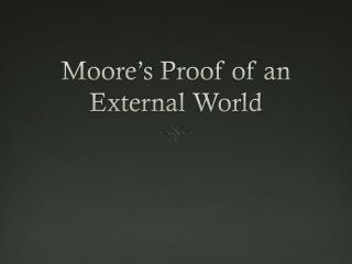 Moore's Proof of an External World