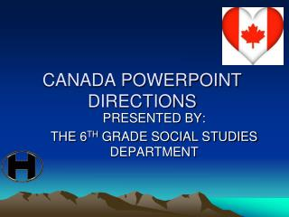 CANADA POWERPOINT DIRECTIONS
