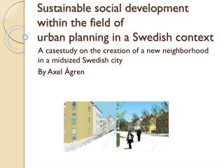 Sustainable social development within the field of  urban planning in a Swedish context