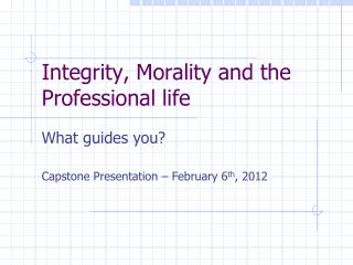 Integrity, Morality and the Professional life