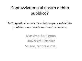 Massimo Bordignon Università  Cattolica  Milano, febbraio 2013