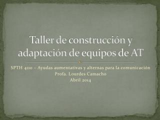 Taller de  construcción  y  adaptación  de  equipos  de AT