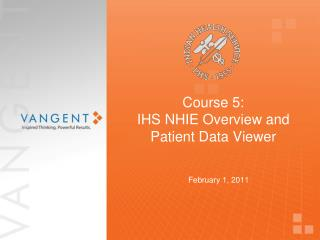 Course 5:   IHS NHIE Overview and Patient Data Viewer