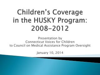 Children's Coverage in the HUSKY Program:  2008-2012