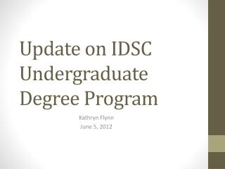 Update on IDSC Undergraduate Degree Program