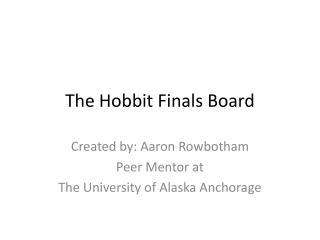 The Hobbit Finals Board