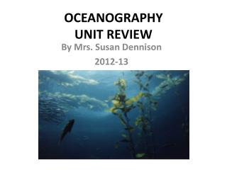 OCEANOGRAPHY UNIT REVIEW