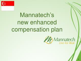 Mannatech�s new enhanced compensation plan