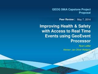 Improving Health & Safety with Access to Real Time Events using GeoEvent Processor