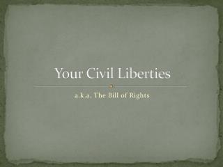 Your Civil Liberties