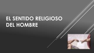 El sentido religioso del hombre