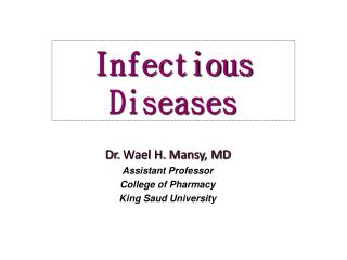 Dr.  Wael  H.  Mansy , MD Assistant Professor College of Pharmacy  King Saud University