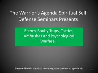 The Warrior�s Agenda Spiritual Self Defense Seminars Presents