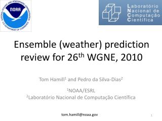 Ensemble  (weather) prediction review  for  26 th  WGNE , 2010