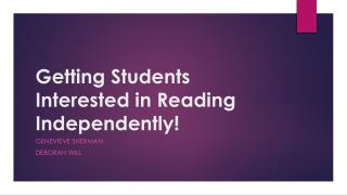 Getting  Students Interested in Reading Independently !