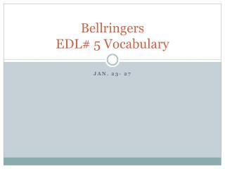 Bellringers EDL# 5 Vocabulary