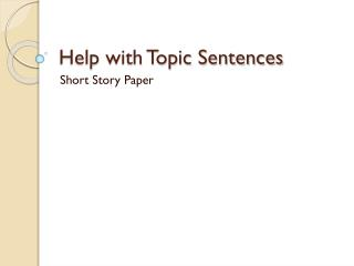 Help with Topic Sentences