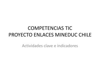 COMPETENCIAS TIC PROYECTO ENLACES MINEDUC CHILE