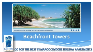 Beachfront Towers will Give You a Reason for a Holiday