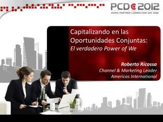 Capitalizando en las Oportunidades Conjuntas:    El verdadero Power of  We Roberto Ricossa