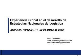 Experiencia Global en el desarrollo de Estrategias Nacionales  de  Logística