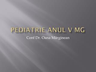 Pediatrie anul V MG