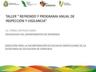 """TALLER """" REFRENDO Y PROGRAMA ANUAL DE INSPECCIÓN Y VIGILANCIA"""""""