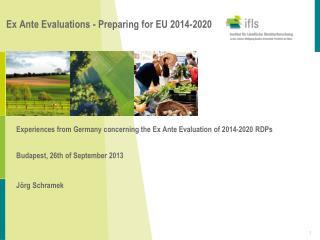 Ex Ante Evaluations -  Preparing for  EU 2014-2020
