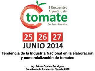 Ing. Arturo  Ovalles Rodriguez Presidente  de Asociación Tomate 2000