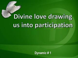 Divine love drawing us into participation