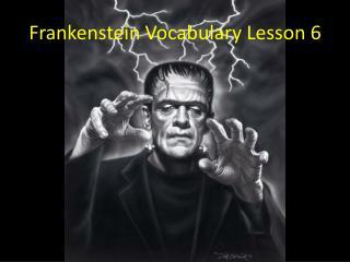 Frankenstein Vocabulary Lesson 6