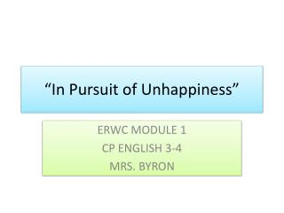 """In Pursuit of Unhappiness"""