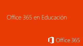 Office 365 en  Educación