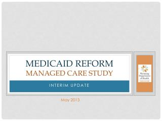 Medicaid  Reform  Managed  Care Study