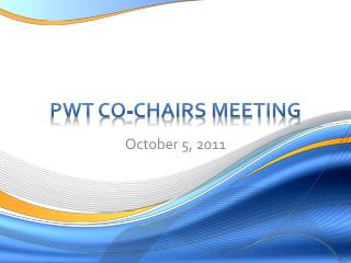 PWT Co-Chairs Meeting