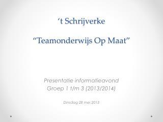 """'t  Schrijverke """"Teamonderwijs  Op  Maat"""""""