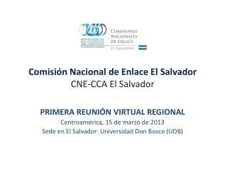 Comisi�n Nacional de  Enlace El Salvador CNE-CCA El Salvador