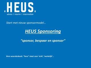 """Start met nieuw sponsormodel… HEUS Sponsoring """"sponsor, bespaar en sponsor"""""""