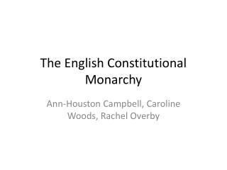 The English Constitutional Monarchy