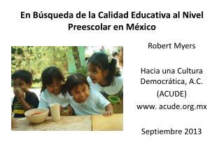 En Búsqueda de la Calidad Educativa al Nivel Preescolar en  México