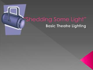 �Shedding Some Light�