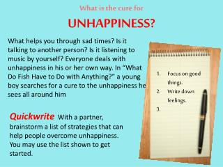 What is the cure for UNHAPPINESS?