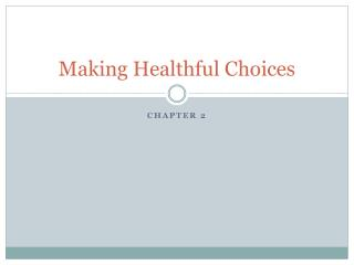 Making Healthful  Choices